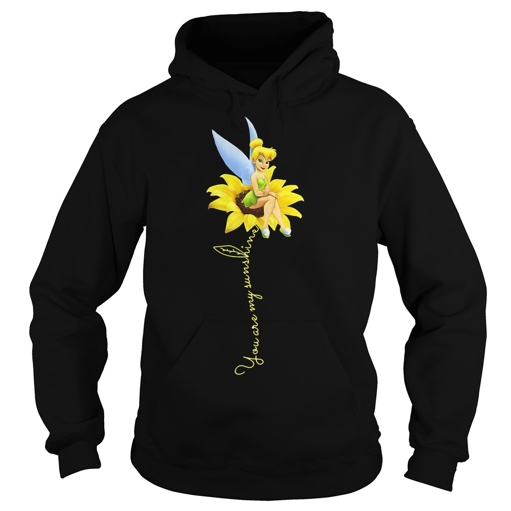 Tinker Bell You are my sunshine sunflower hoodie