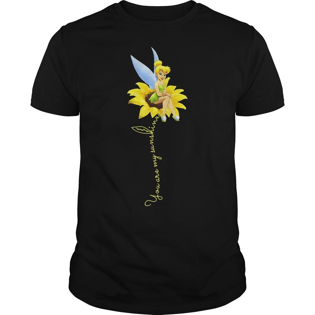 Tinker Bell You are my sunshine sunflower shirt