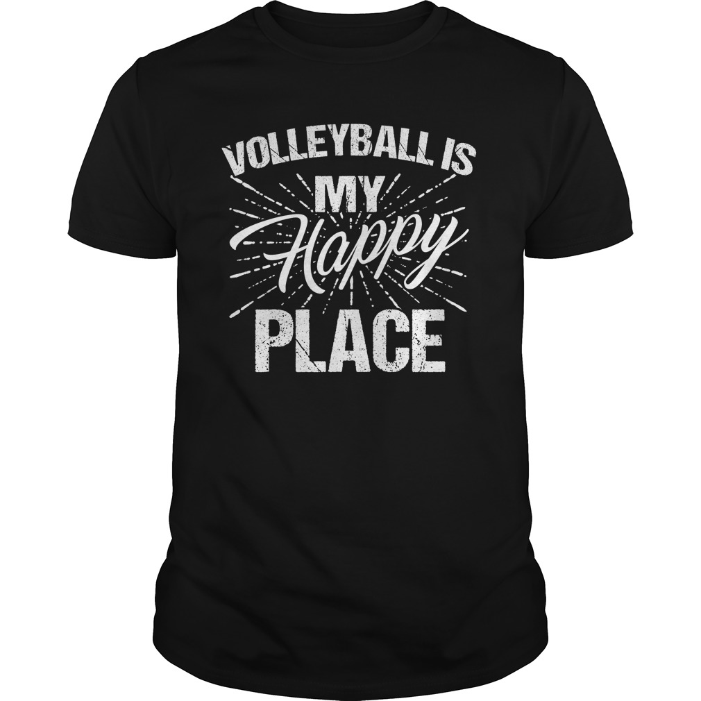 Volleyball is my happy place shirt