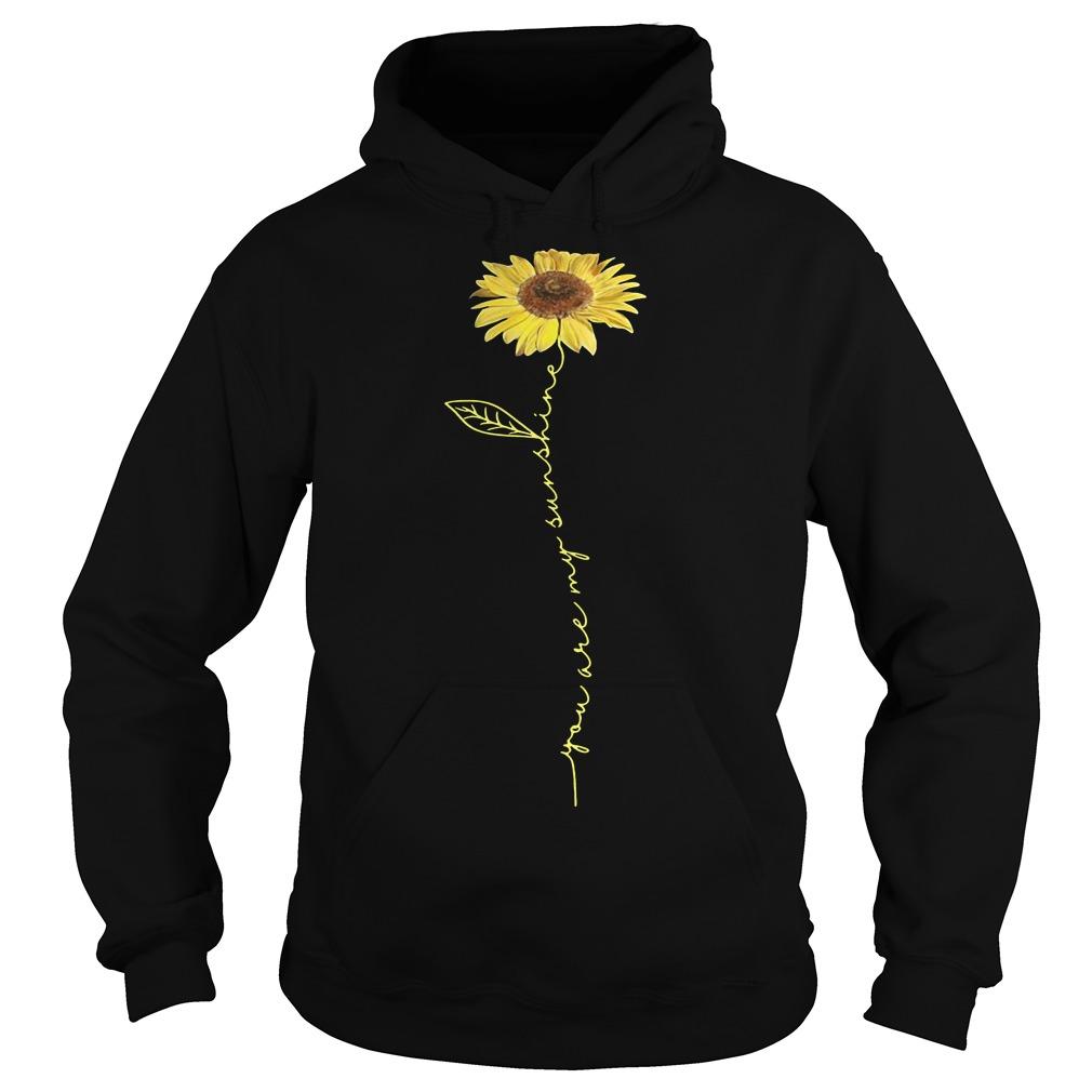 You are my sunshine sunflower hoodie