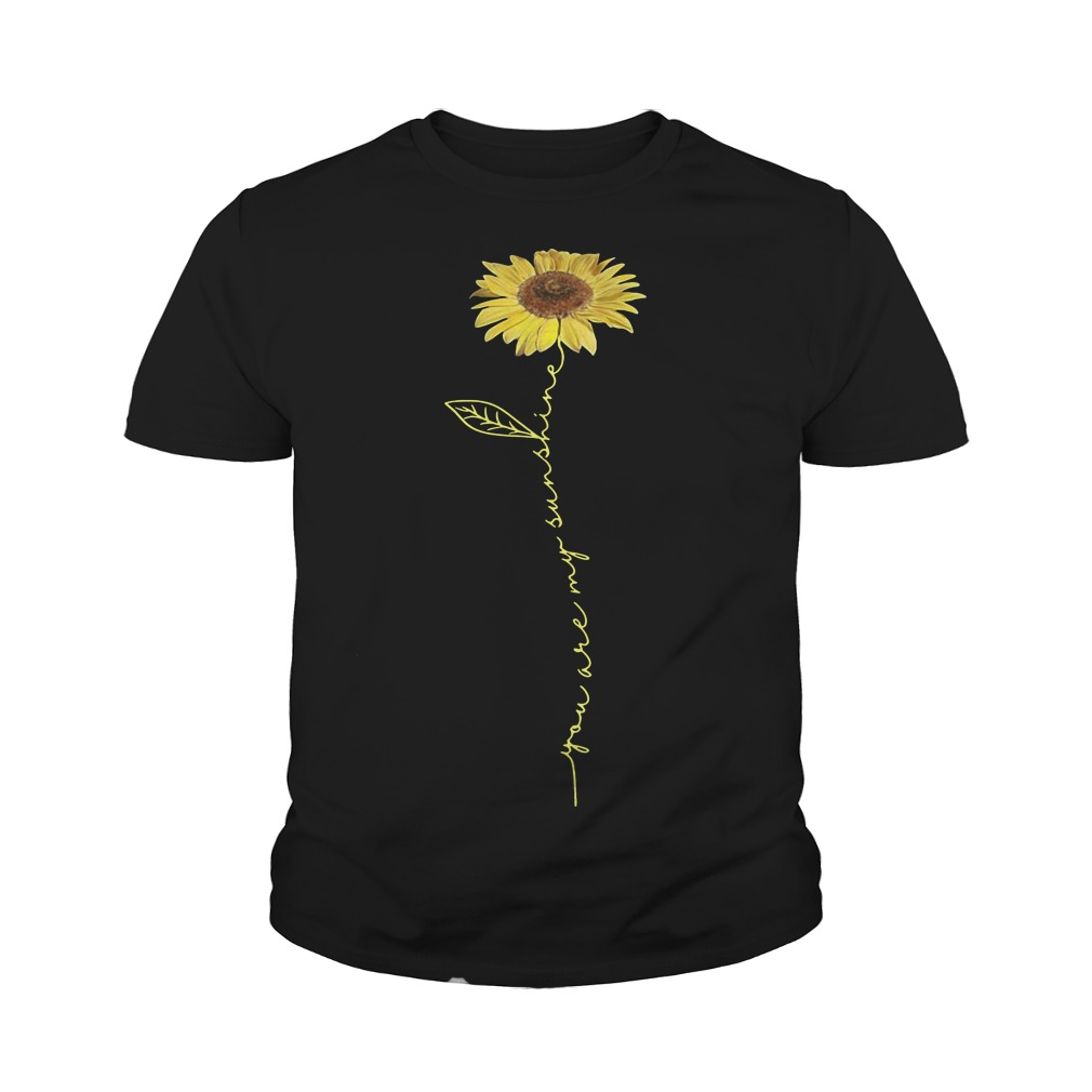 You are my sunshine sunflower youth tee