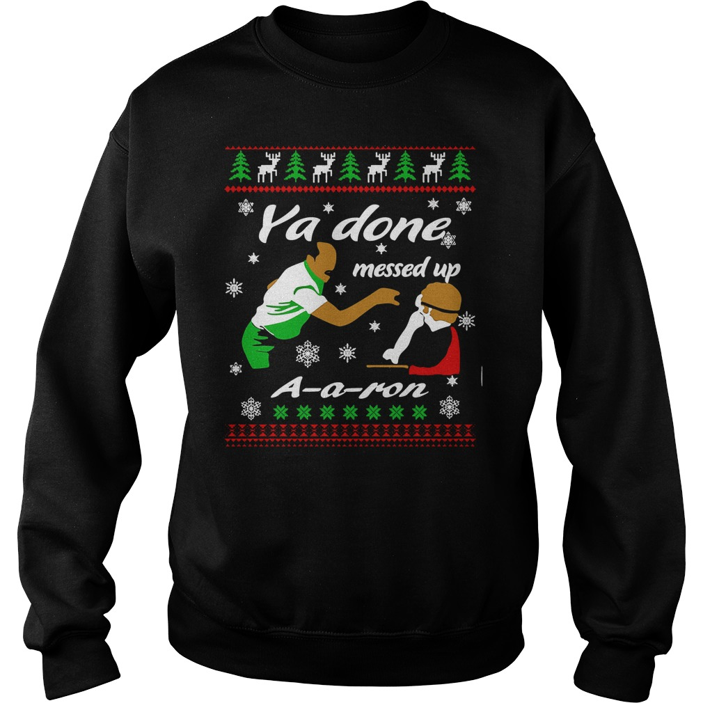 You done messed up aaron ugly christmas sweater